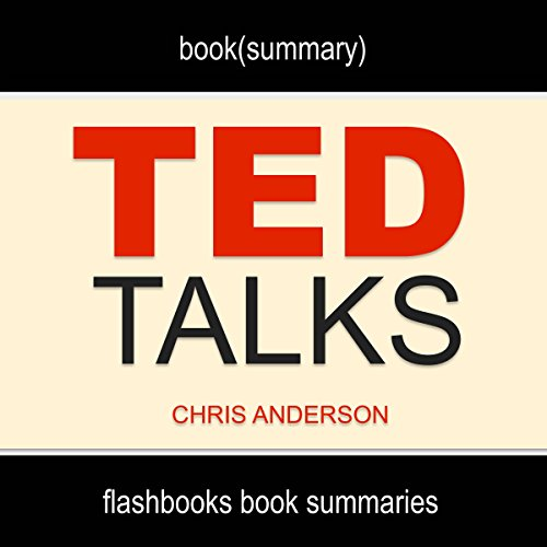 Summary: TED Talks by Chris Anderson: The Official TED Guide to Public Speaking audiobook cover art
