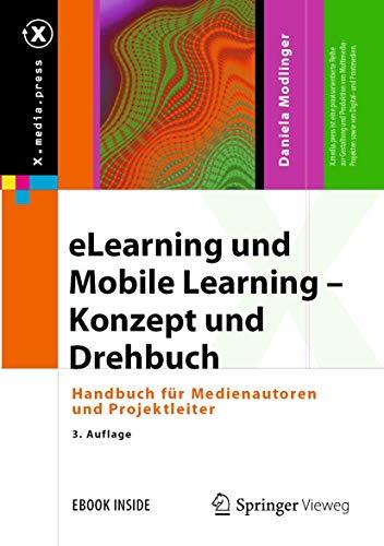 eLearning und Mobile Learning – Konzept und Drehbuch: Handbuch für Medienautoren und Projektleiter (X.media.press)