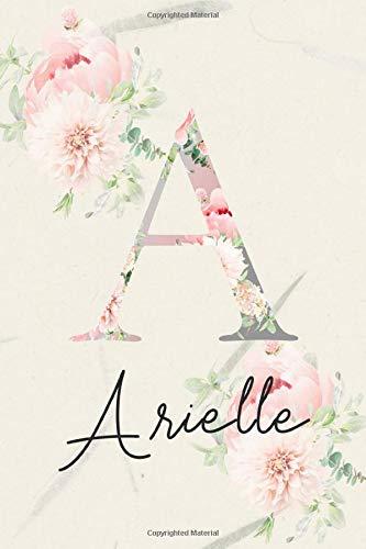 Arielle: Personalized Gratitude Journal for Girls, Women, Mom & Kids - Positive Diary Planner For Christian & Non-Christian. Best First Name Monogram ... Cover) (Arielle Gratitude Journal, Band 1)