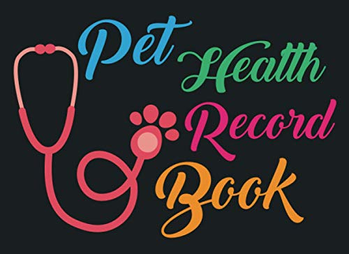 Pet Health Record Book: Canine, Feline and Other Pets Health...