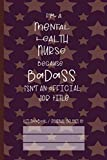Badass Mental Health Nurse: Notebook (6x9 100 Pages) Gift for Colleagues, Friends and Family