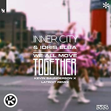 We All Move Together (Kevin Saunderson & Latroit Remix)