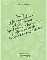 Tema 20. El lenguaje algebraico. Símbolos y números. Importancia de su desarrollo y problemas que resuelve. Evolución histórica del álgebra (Oposiciones Matemáticas)