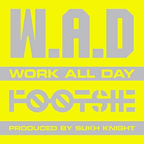 W.A.D (Work All Day)