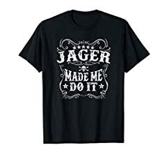 Jager Made Me Do It Tee - Funny Alcohol Drinker Gift T-Shirt This tee is available in men's, women's, and youth sizes for your choice and comfort. Great gift tshirt for a birthday, Christmas and any other gift giving occasion Lightweight, Classic fit...