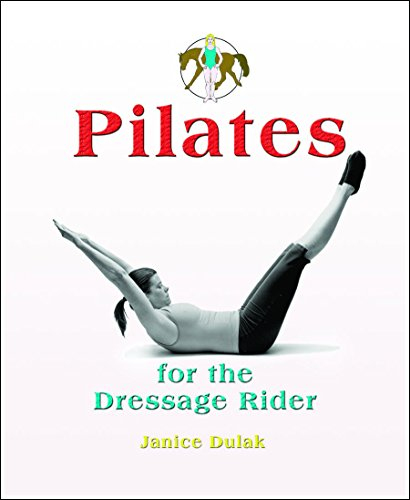Pilates: For the Dressage Rider