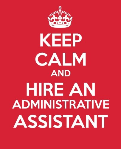 Keep Calm And Hire An Administrative Assistant: Administrative Assistant Gift Book - Notebook - Quotes - Gift for coworker - Gift for office mate