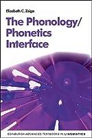 The Phonetics/Phonology Interface (Edinburgh Advanced Textbooks in Linguistics)