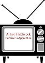 Sorcerer's Apprentice - Alfred Hitchcock