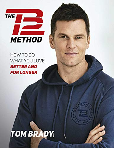 Compare Textbook Prices for The TB12 Method: How to Do What You Love, Better and for Longer  ISBN 9781501180743 by Brady, Tom