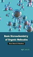 Basic Stereochemistry of Organic Molecules