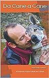 da cane a cane: bubi ci spiega come funziona il mondo dei cani attraverso, il gioco, la comunicazione e l'empatia.