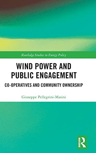 Wind Power and Public Engagement: Co-operatives and Community Ownership (Routledge Studies in Energy Policy)