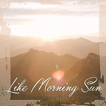 Like morning sun