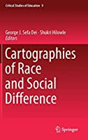 Cartographies of Race and Social Difference (Critical Studies of Education, 9)