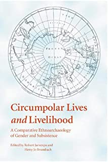 Circumpolar Lives and Livelihood: A Comparative Ethnoarchaeology of Gender and Subsistence
