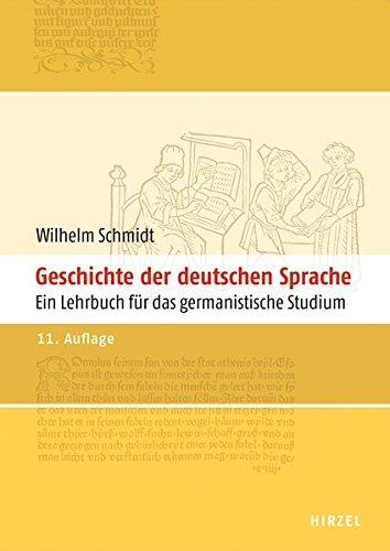 Geschichte der deutschen Sprache: Ein Lehrbuch für das germanistische Studium