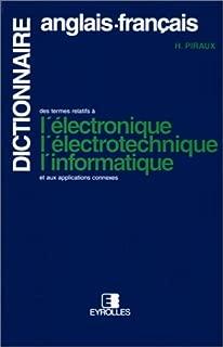 Dictionnaire Anglais - Francais de l'Electronique et l'Electrotechnique (French Edition)