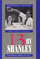 13 By Shanley: Collected Plays (Applause American Masters Series)