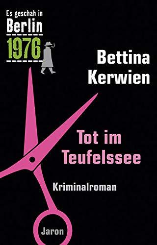 Tot im Teufelssee: Ein Kappe-Krimi (Es geschah in Berlin 1976)