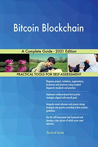 Bitcoin Blockchain A Complete Guide – 2021 Edition