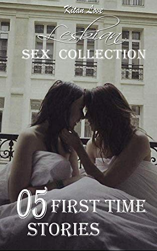 Lesbian sex: 05 first time stories (lesbian short reads) (English Edition)