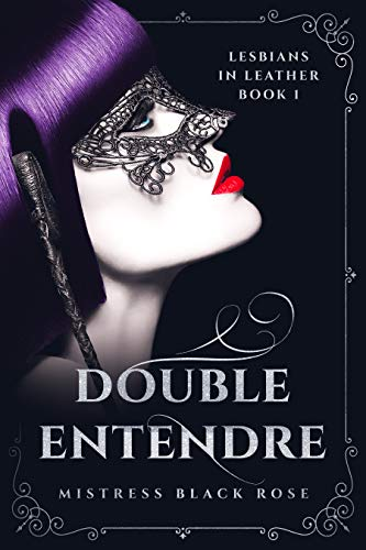 Double Entendre: (Lesbians in Leather Book 1) (English Edition)