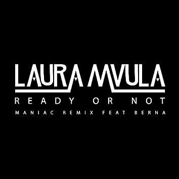 Ready or Not (Maniac Remix)