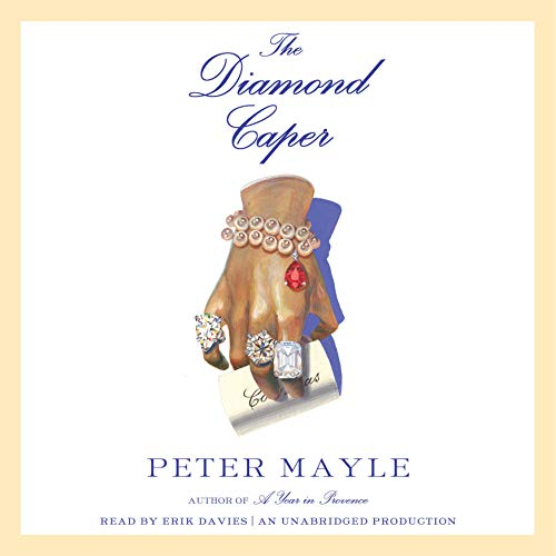 The Diamond Caper                   Written by:                                                                                                                                 Peter Mayle                               Narrated by:                                                                                                                                 Erik Davies                      Length: 5 hrs and 53 mins     Not rated yet     Overall 0.0
