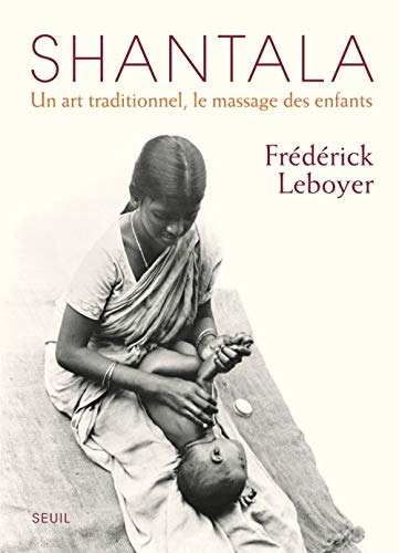 Shantala - Un art traditionnel, le massage des enfants