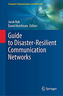 Guide to Disaster-Resilient Communication Networks (Computer Communications and Networks)