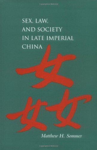 Sex, Law, and Society in Late Imperial China (Law, Society, and Culture in China) (English Edition)