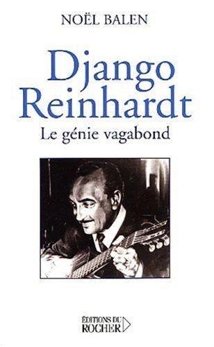 Django Reinhart : Le Génie vagabond