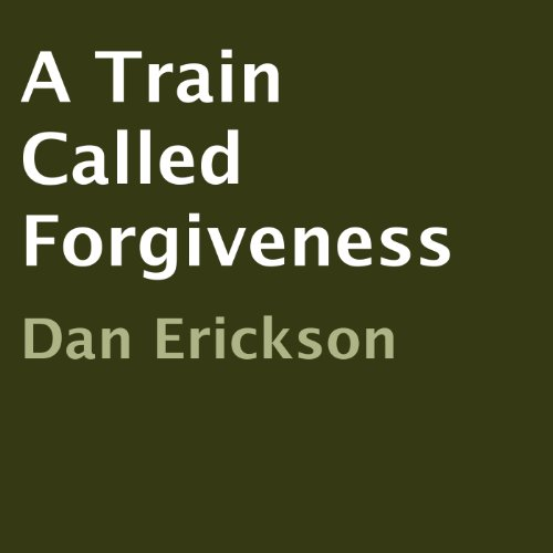 A Train Called Forgiveness audiobook cover art