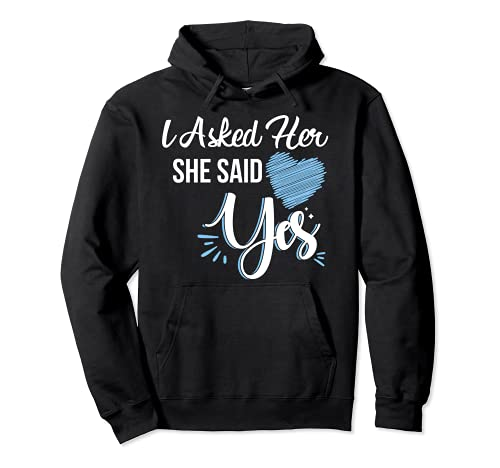 I Asked Her & She Said Yes Romantic Couples Engagement Pullover Hoodie