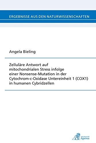 Zelluläre Antwort auf mitochondrialen Stress infolge einer Nonsense-Mutation in der Cytochrom-c-Oxidase Untereinheit 1 (COX1) in humanen Cybridzellen