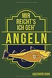 MIR REICHT'S ICH GEH' ANGELN KALENDER 2020: Kalender 2020 für Angler I Januar- Dezember I Format...