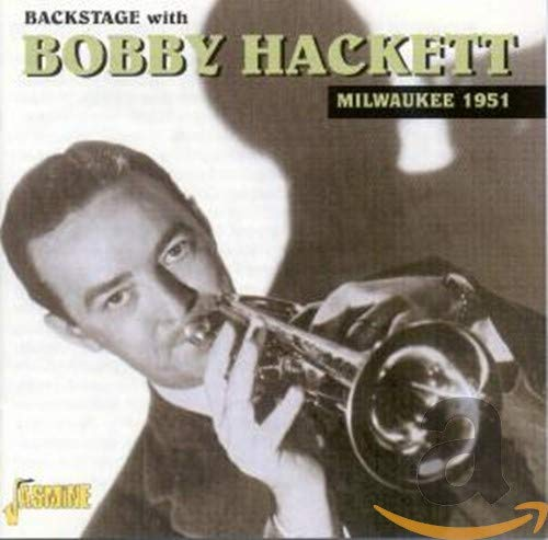 Back Stage with Bobby Hackett: Milwaukee 1951