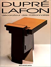 Dupré-Lafon: Décorateur des Millionnaires