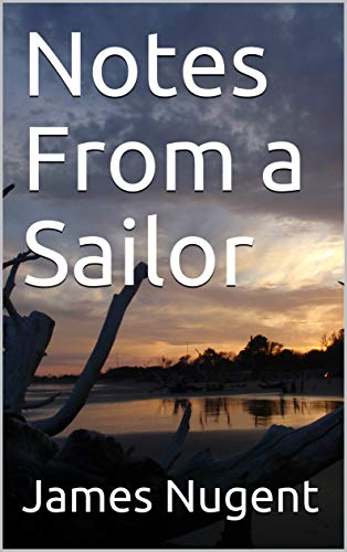 Notes From a Sailor (English Edition)