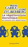 Le négationnisme économique - Et comment s'en débarrasser