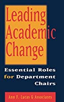 Leading Academic Change: Essential Roles for Department Chairs (Jossey Bass Higher & Adult Education Series)