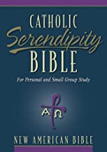 Catholic Serendiptiy Bible for Personal and Small Group Study [NAB - New American Bible]
