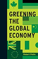 Greening the Global Economy (Boston Review Originals)