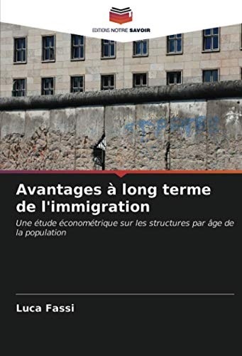 Avantages à long terme de l'immigration: Une étude économétrique sur les structures par âge de la population