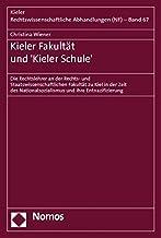 Kieler Fakultat Und 'kieler Schule': Die Rechtslehrer an Der Rechts Und Staatswissenschaftlichen Fakultat Zu Kiel in Der Z...