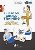 Il libro del cross training. Un manuale per l'allenamento e l'home fitness, un testo per la scuola