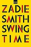 Swing Time: Roman - Zadie Smith