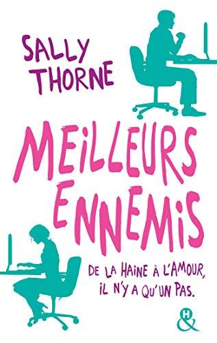 """Meilleurs ennemis : Découvrez la nouvelle comédie romantique de Sally Thorne """"À moi... ou presque !"""": Une comédie romantique hilarante (&H)"""