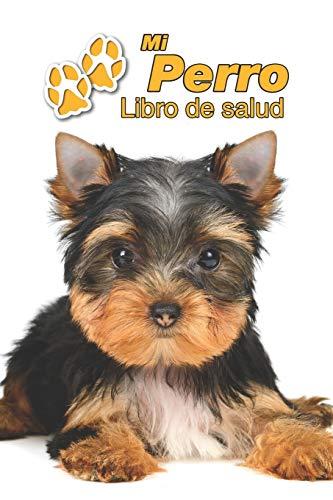 Mi Perro Libro de salud: Yorkshire Terrier Cachorro | 109 páginas 15cm x 23cm A5 | Cuaderno para llenar | Agenda de Vacunas | Seguimiento Médico | Visitas Veterinarias | Diario de un Perro | Contactos